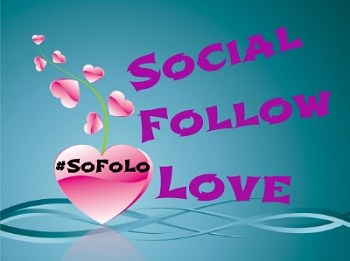 Social Follow Love #SoFoLo – this week Posts for Media Shares.