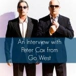 An interview with Peter Cox from Go West