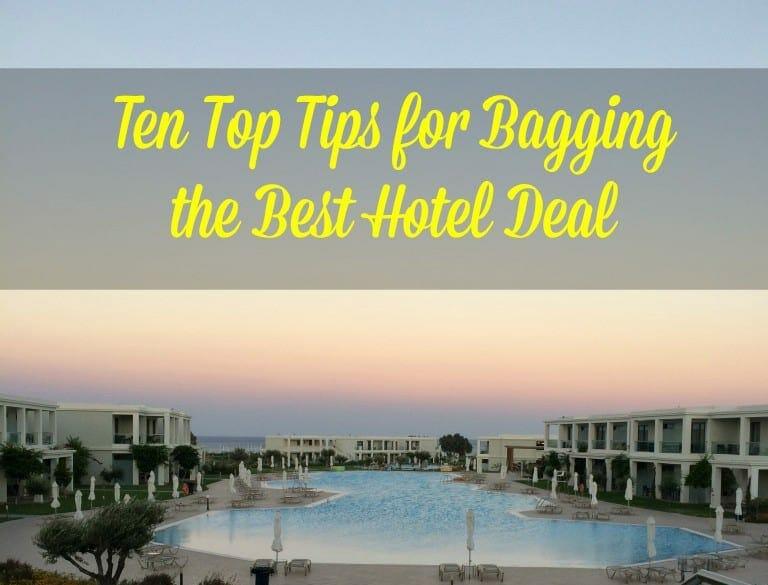 Top Ten Tips for Bagging the Best Hotel Deals