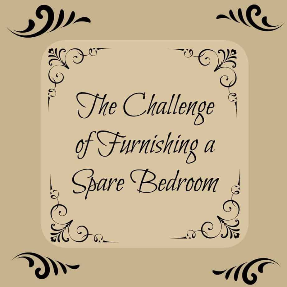 The Challenge of Furnishing a Spare Bedroom