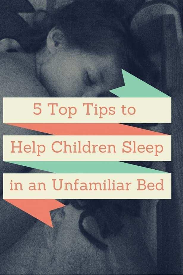 5 Top Tips to Help Children Sleep in an Unfamiliar Bed