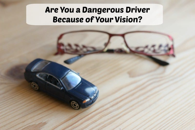 Are You a Dangerous Driver Because of Your Vision?