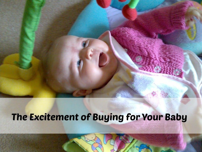 The Excitement of Buying for Your Baby