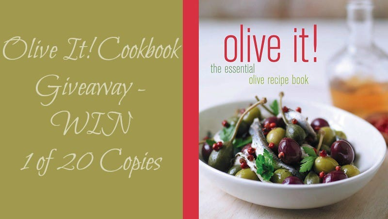 Olive It! Cookbook Giveaway – WIN 1 of 20 Copies