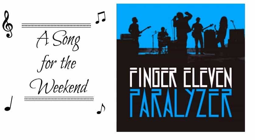 Song for the Weekend #5 – Paralyzer by Finger Eleven