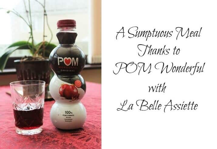 A Sumptuous Meal Thanks to POM Wonderful with La Belle Assiette