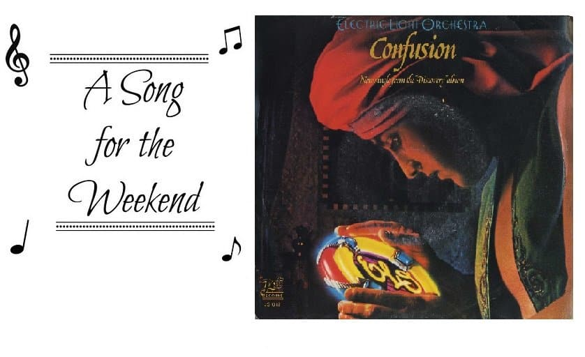Song for the Weekend #9 – Confusion by The Electric Light Orchestra