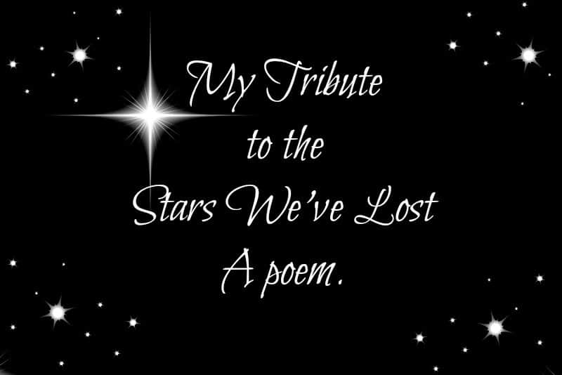 My Tribute to the Stars We've Lost – Day 21 of National Poetry Writing Month #NaPoWriMo