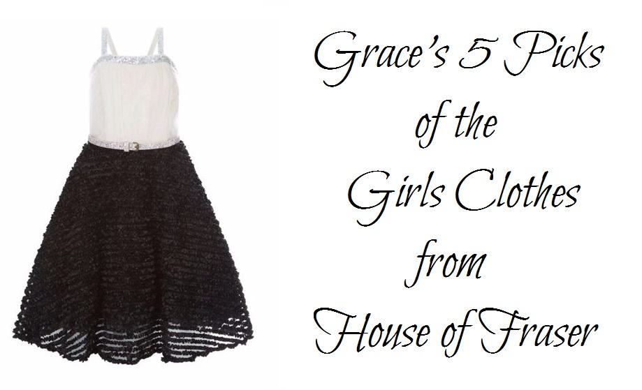 Grace's 5 Picks of the Girls Clothes from House of Fraser
