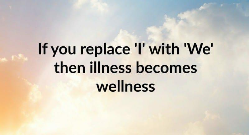 When 'I'llness Becomes 'We'llness