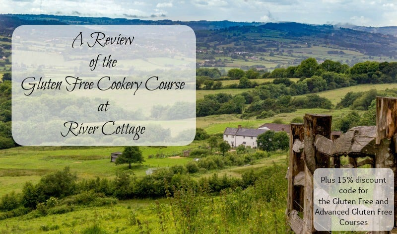 A Review of the Gluten Free Cookery Course at River Cottage