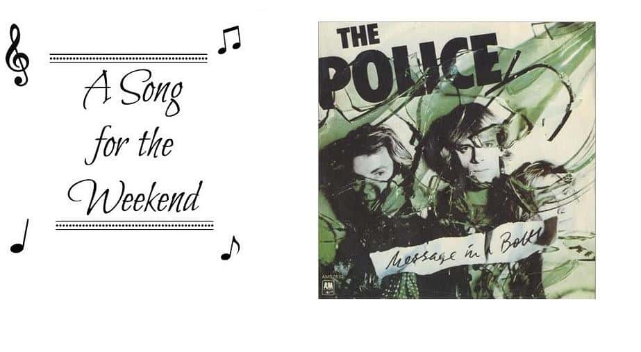 A Song for the Weekend #13 Message in a Bottle by The Police