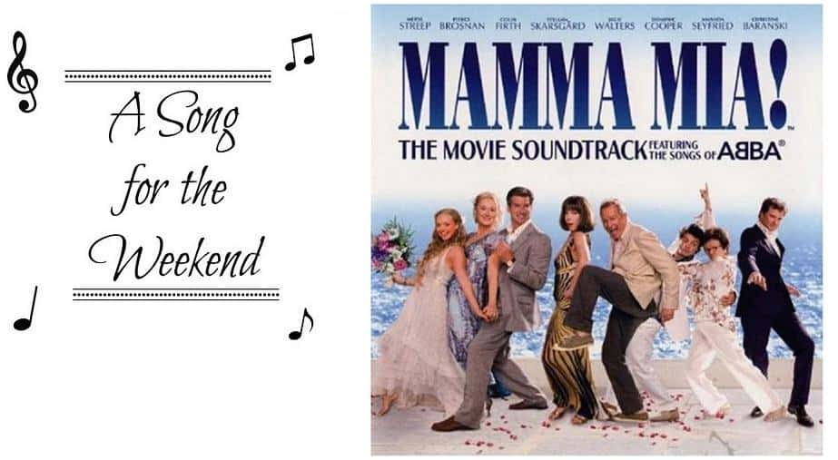 A Song for the Weekend #16 Slipping Through My Fingers from Mamma Mia