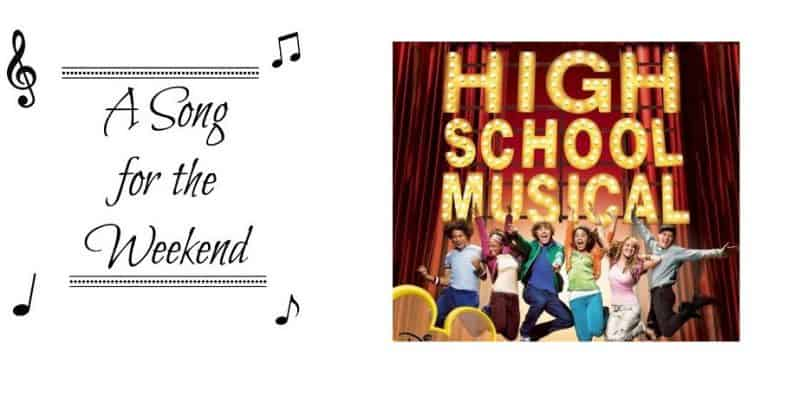 A Song for the Weekend #15 – We're All In This Together from High School Musical