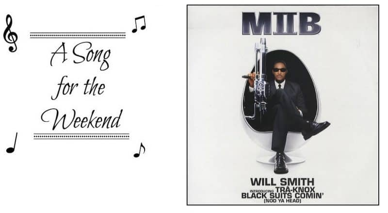 Song for the Weekend #22 Black Suits Comin' (Nod Ya Head) by Will Smith