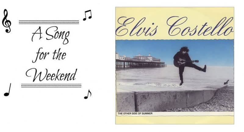 A Song for the Weekend #23 The Other Side of Summer by Elvis Costello