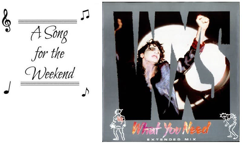 A Song for the Weekend #20 – What You Need by INXS