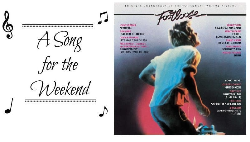 A Song for the Weekend #27 Footloose by Kenny Loggins