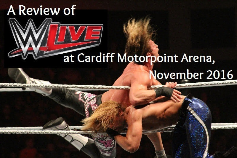 A Review of the WWE Live Tour in Cardiff UK on 10th November 2016