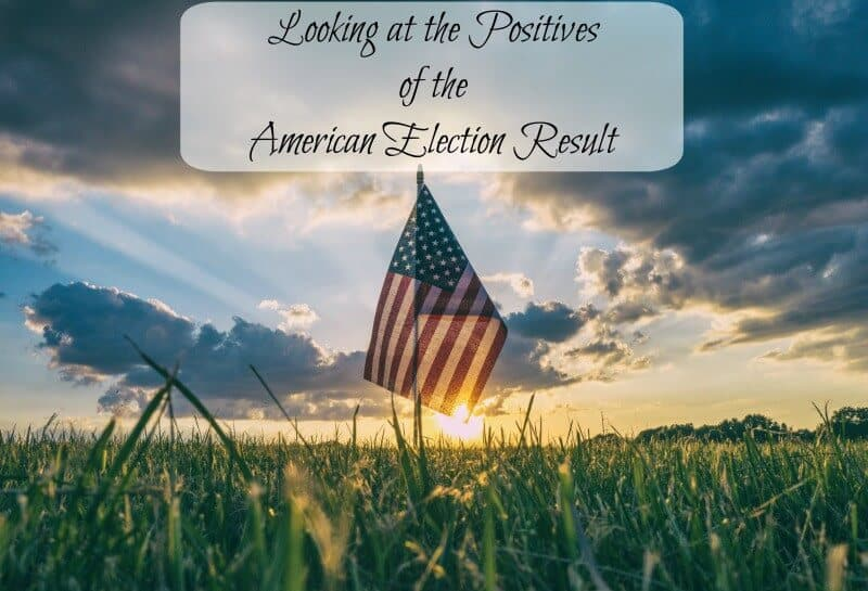 Looking at the Positives of the American Election Result