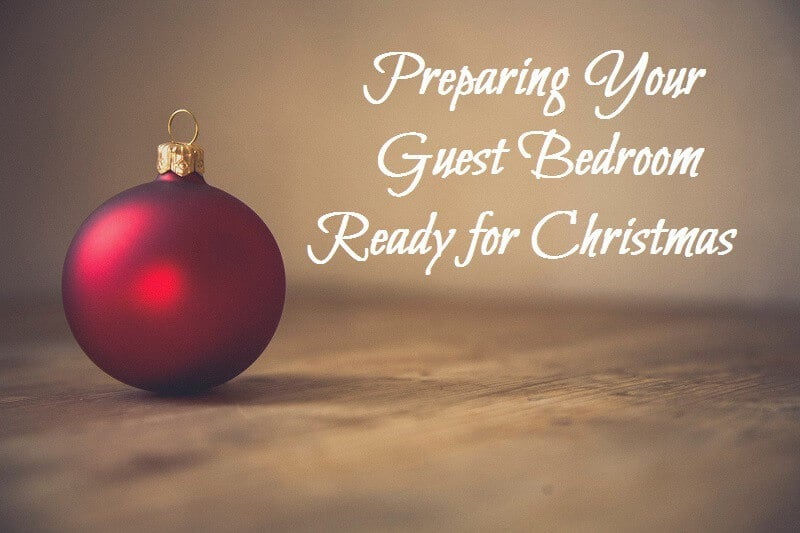 Preparing Your Guest Bedroom Ready for Christmas