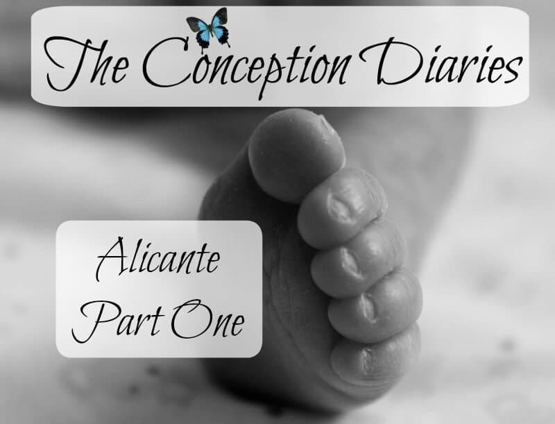The Conception Diaries #29 – Alicante Part One