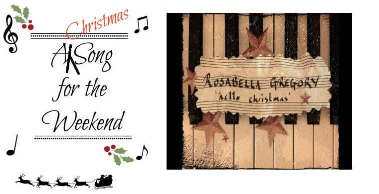 A (Christmas) Song for the Weekend #35 – Hello Christmas by Rosabella Gregory
