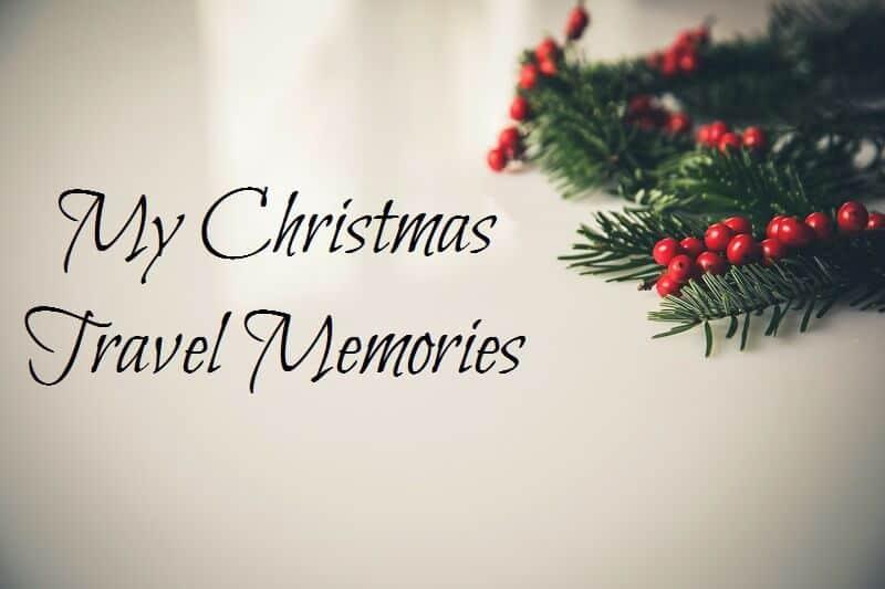 My Christmas Travel Memories