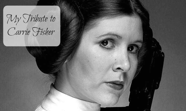 My Tribute to Carrie Fisher