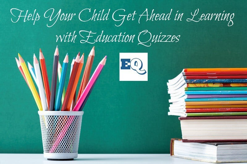 Help Your Child Get Ahead in Learning with Education Quizzes