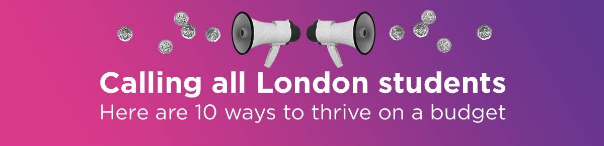 10 Ways for London Students to Thrive on a Budget