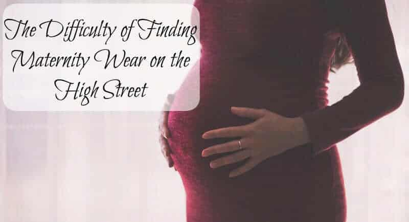 The Difficulty of Finding Maternity Wear on the High Street