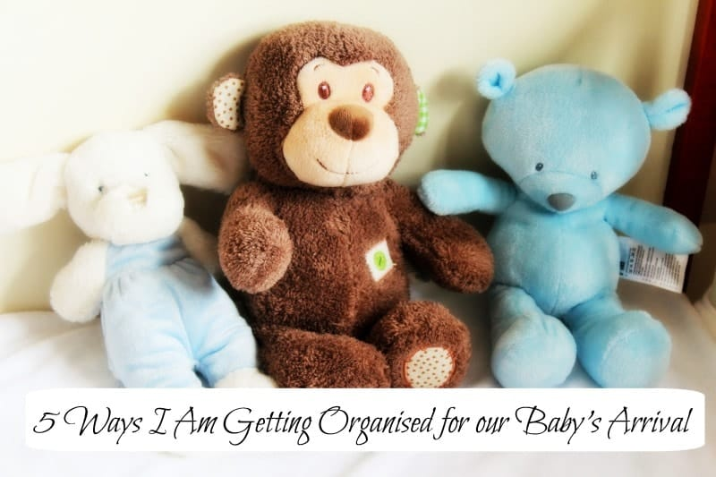 5 Ways I Am Getting Organised for our Baby's Arrival