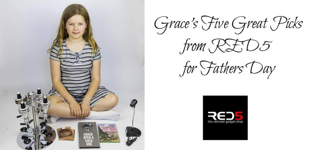 Grace's Five Great Picks from RED5 for Fathers Day