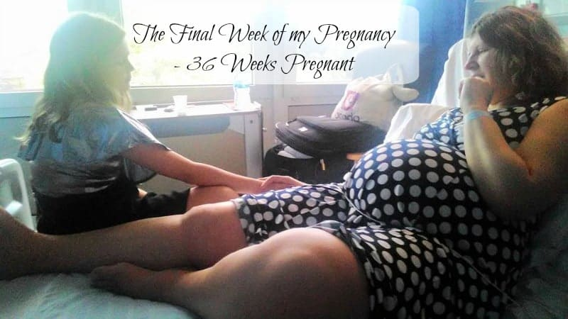 The Final Week Of My Pregnancy 36 Weeks Pregnant