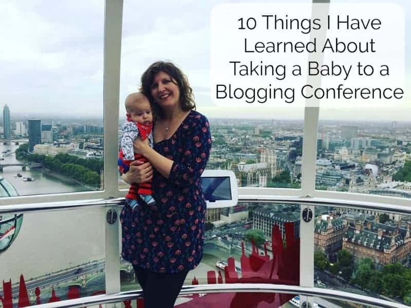 10 Things I Have Learned About Taking a Baby to a Blogging Conference #BML17