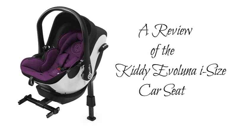A Review of the Kiddy Evoluna i-Size Car Seat