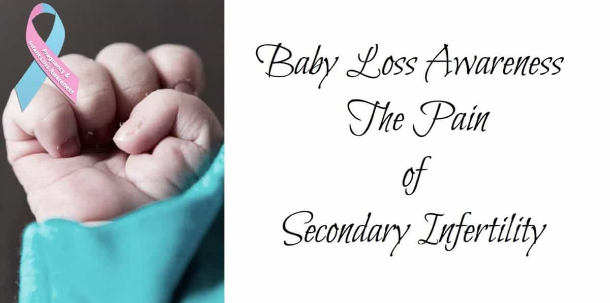 Baby Loss Awareness 2017 – The Pain of Secondary Infertility
